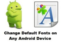 Change Default Fonts on Any Android Device
