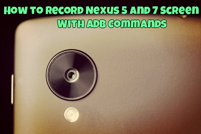 Record Nexus 5 and 7 Screen