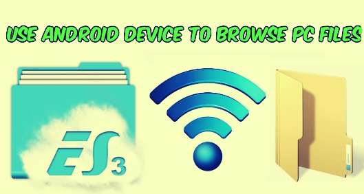 Use Android Device to Browse PC Files