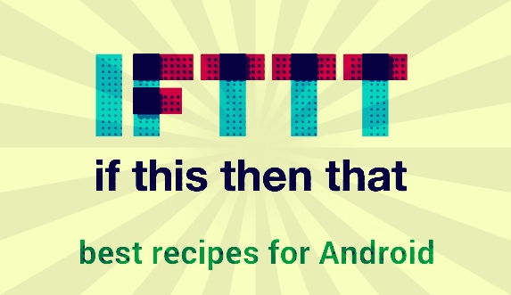Best-IFTTT-Recipes-for-Android