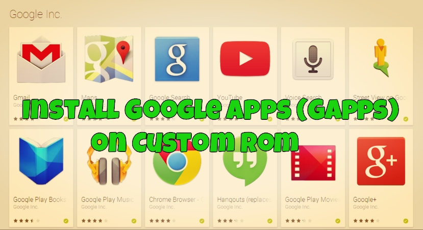 Install Google Apps (GApps) on Custom Rom