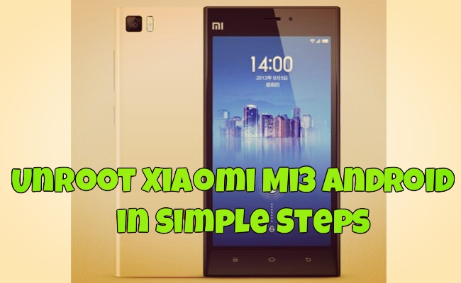 UnRoot Xiaomi Mi3 Android in Simple Steps