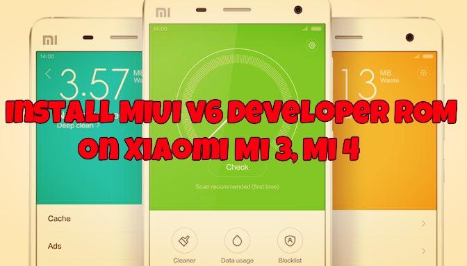 Install MIUI v6 Developer ROM on Xiaomi Mi 3, Mi 4