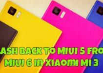 flash back to MIUI 5 from MIUI 6 In Xiaomi Mi 3