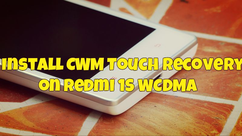 Install CWM Touch Recovery on Redmi 1S WCDMA