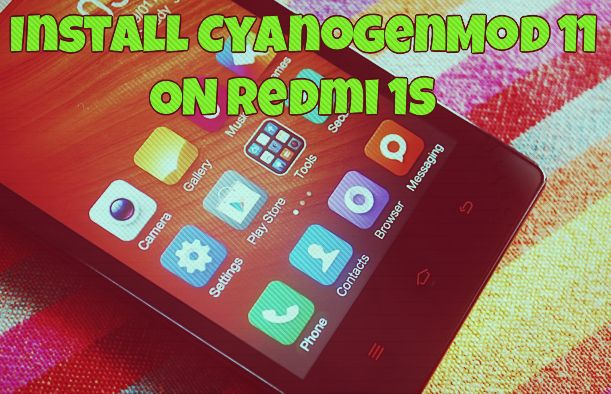 Install CyanogenMod 11 (CM 11 Kitkat 4.4.4) on Redmi 1S