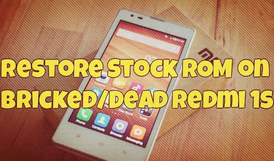 Restore Stock ROM on BrickedDead Redmi 1s