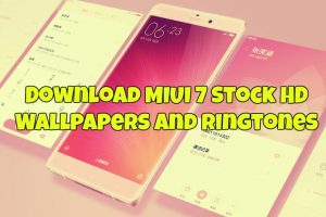 Download MIUI 7 Stock HD Wallpapers and Ringtones