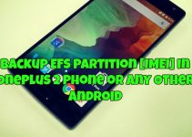 Backup EFS partition [IMEI] in Oneplus 2 Phone or Any Other Android