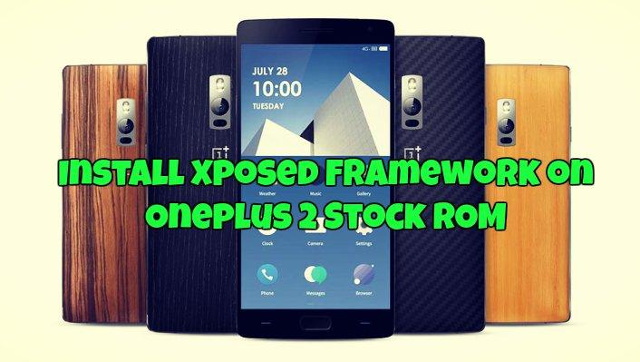 Install Xposed Framework on Oneplus 2 Stock ROM