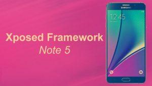 Install Xposed Framework on Samsung Galaxy Note 5