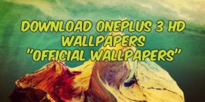 Download OnePlus 3 HD Wallpapers – Official Wallpapers