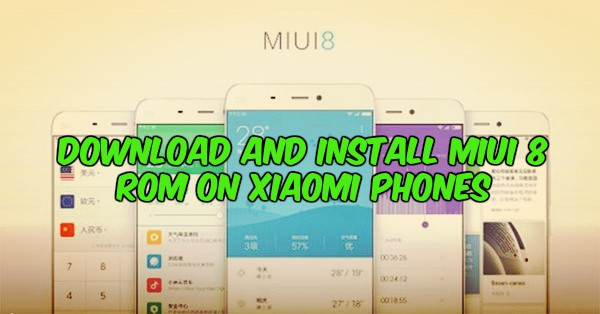 Download and Install MIUI 8 ROM on Xiaomi Phones