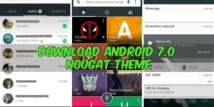 Download Android 7.0 Nougat Theme For your Phone