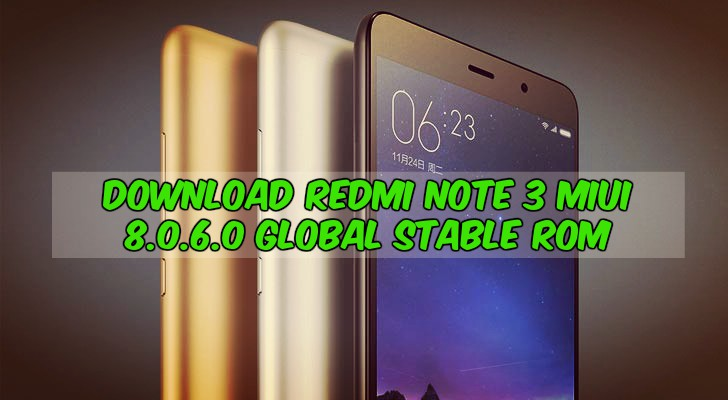 Download Redmi Note 3 MIUI 8.0.6.0 Global Stable ROM