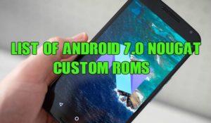 List of Android 7.0 Nougat Custom ROMs  [CM14 & AOSP]