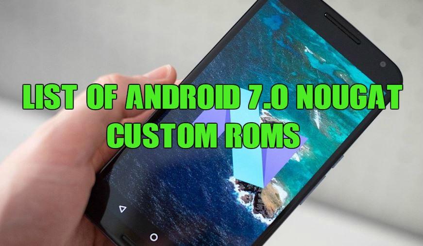 list-of-android-7-0-nougat-custom-roms-cm14-aosp