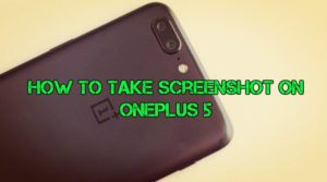 How to take screenshot on OnePlus 5 Android phone