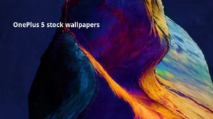 Download OnePlus 5 Official stock wallpapers
