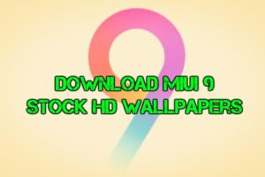 Download MIUI 9 Stock HD Wallpapers