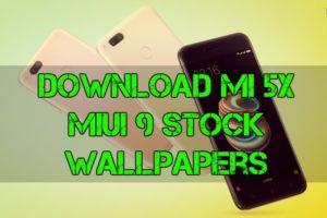 Download Mi 5X MIUI 9 Stock Wallpapers