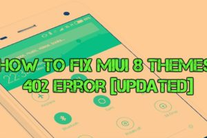 How to Fix MIUI 8 Themes 402 Error
