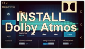 Quick Way to Install Dolby Atmos On any Android Devices