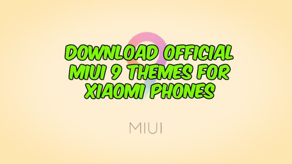 Download Official MIUI 9 Themes For Xiaomi Phones