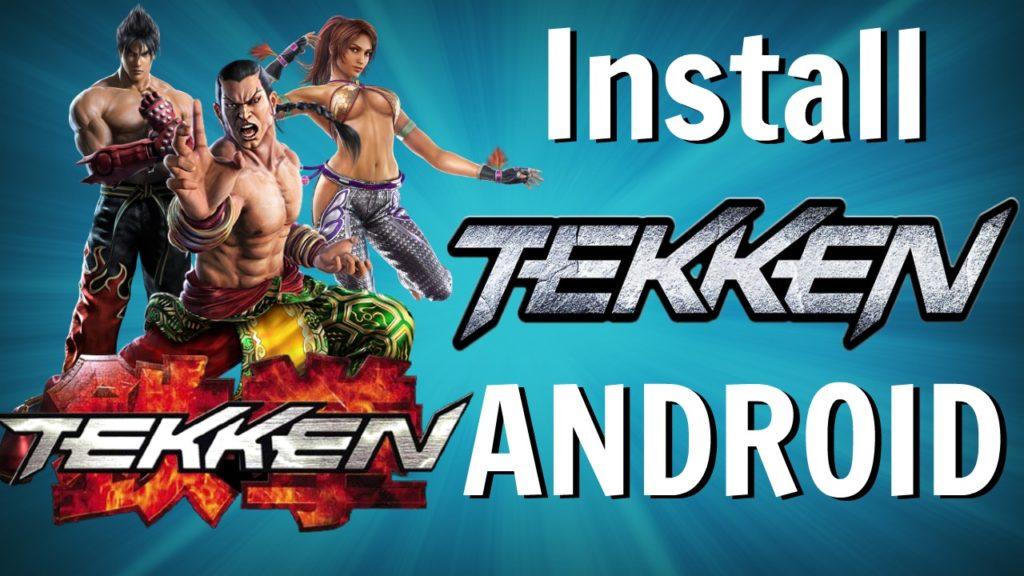 Install Tekken on Android Phone