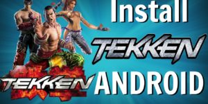 Download & Install Tekken Game on Android Free [No root, No Emulator]