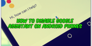 How to Disable Google Assistant On Android Phones