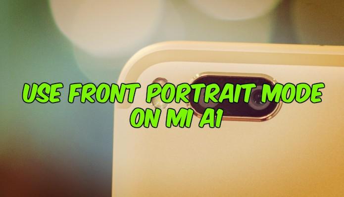 Use Front Portrait Mode on Mi A1