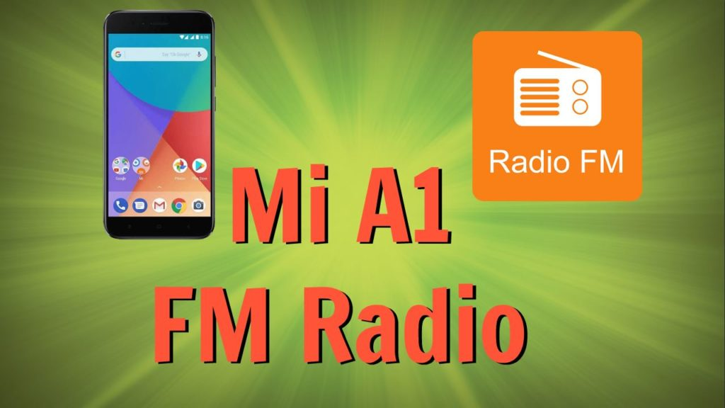 How to Enable FM Radio On Mi A1 Phone Without Root
