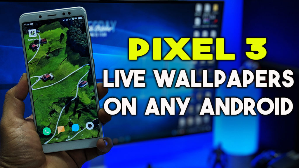 Install Google Pixel 3 Live Wallpapers on Any Android Phone