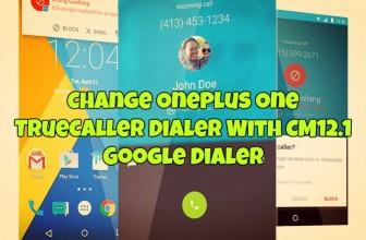 Change Oneplus One TrueCaller Dialer With CM12 Google Dialer