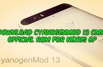 Download CyanogenMod 13 CM13 Official ROM for Nexus 6P