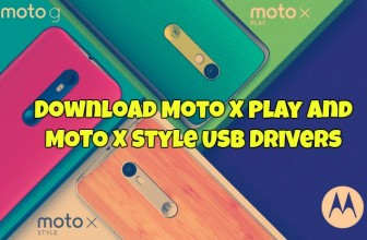 Download Moto X Play and Style USB Drivers