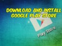 Guide to Download and Install Google Play Store on Android