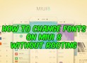 How to Change Fonts on MIUI 8 without Rooting