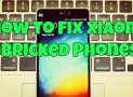 How to Fix Xiaomi Bricked Phones Like Mi4i, Redmi, Mi Note or Any Other