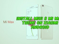 Install MIUI 8 Mi Max Theme on Xiaomi Android