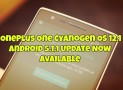 OnePlus One Cyanogen OS 12.1 Android 5.1.1 Update Now Available
